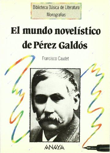 9788420747729: El mundo novelístico de Pérez Galdós (Literatura - Biblioteca Básica De Literatura - Serie «Monografías»)