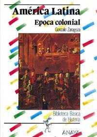 9788420747828: America Latina / Latin America: Epoca colonial / Colonial Period (Biblioteca Basica De Historia / Basic History Library) (Spanish Edition)