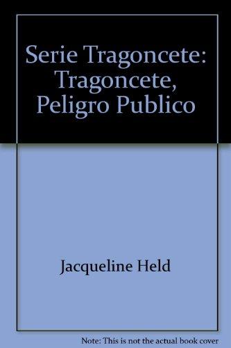 9788420748061: Serie Tragoncete: Tragoncete, Peligro Publico (Spanish Edition)