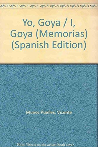 9788420748139: Yo,goya (Memorias)