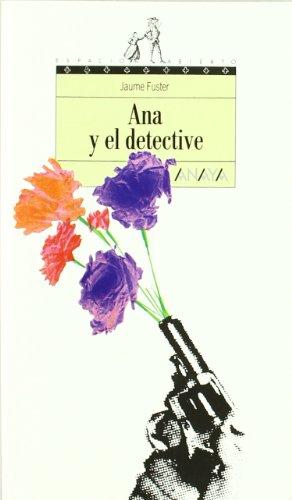 9788420748177: Ana y el detective/ Ana and the Detective (Spanish Edition)