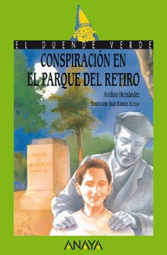 Conspiracion en el parque del retiro/ Conspiracy: Hernandez, Avelino
