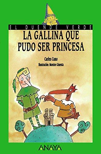 9788420748214: La gallina que pudo ser princesa / the Chicken Could be a Princess (Cuentos, Mitos Y Libros-regalo) (Spanish Edition)