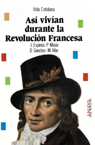 9788420748238: Así vivían durante la revolución Francesa / That's How they Lived During the French Revolution (Spanish Edition)