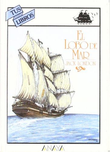 9788420749198: El lobo de mar/ The Sea Wolf (Spanish Edition)