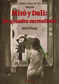 9788420749235: Miró y Dalí: los grandes surrealistas (Arte - Biblioteca Básica De Arte - Serie «Monografías»)