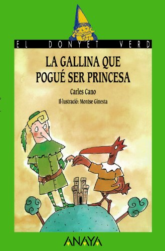 9788420749433: La gallina que pogué ser princesa (Literatura Infantil (6-11 Años) - El Duende Verde (C. Valenciana))