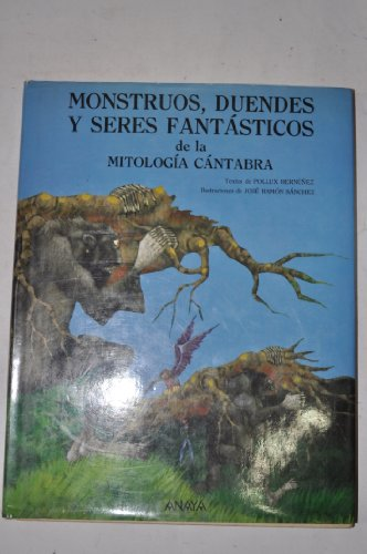 9788420756301: Monstruos, Duendes Y Seres Fantasticos De LA Mitologia Cantabra = Monsters, Goblins and Fantastic Beings of Cantabrian Mythology
