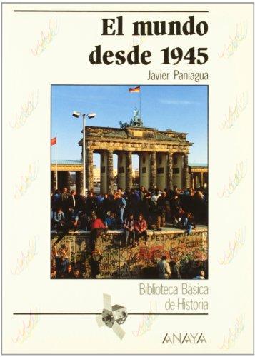 El Mundo desde 1945 (Historia Y Literatura: Paniagua Fuentes, Francisco