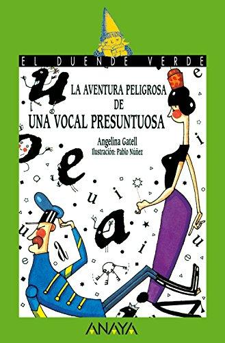 9788420757674: La aventura peligrosa de una vocal presuntuosa / the Dangerous Adventure of a Smug Voice (El Duende Verde / the Green Elf) (Spanish Edition)