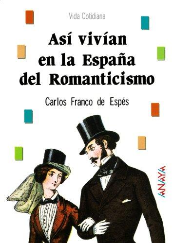 9788420760490: Así vivían en la España del Romanticismo (Historia Y Literatura - Biblioteca Básica De Historia)