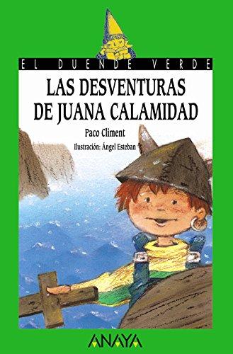 9788420762791: Las desventuras de Juana Calamidad / Calamity Jane's Misadventures (El Duende Verde / the Green Goblin) (Spanish Edition)