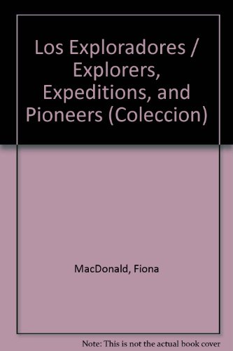 Los Exploradores / Explorers, Expeditions, and Pioneers: MacDonald, Fiona