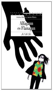 9788420769592: Alfagann es Flanagan (Libros Para Jóvenes - Espacio Abierto)