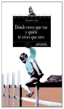 9788420775197: Dónde crees que vas y quién te crees que eres / Where do you Think You're Going and How do you Think You Are (Espacio Abierto) (Spanish Edition)