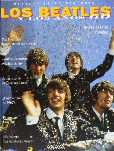 Los Beatles y los anos 60/ The: Assayas, Michka, Claudius