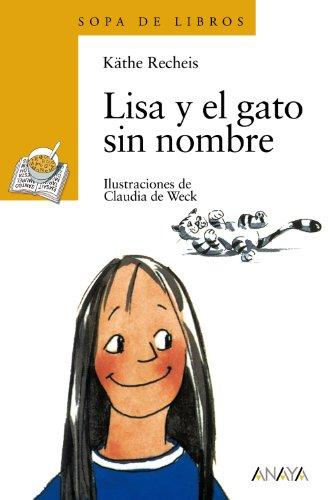 9788420777672: Lisa y El Gato Sin Nombre (Sopa De Libros / Soup of Books) (Spanish Edition)