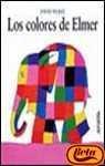 9788420781006: Los Colores De Elmer (Coleccion