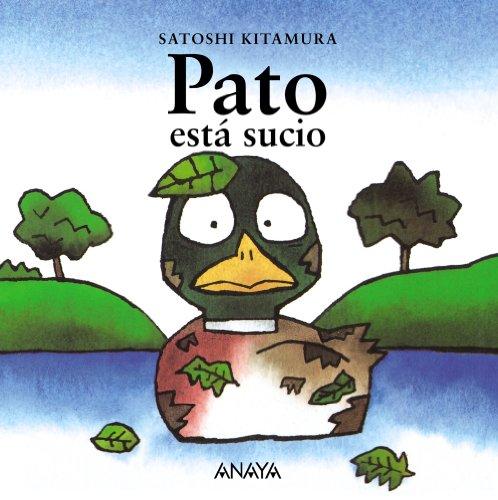 Pato esta sucio/ Pato Is Durty (Spanish Edition): Satoshi Kitamura