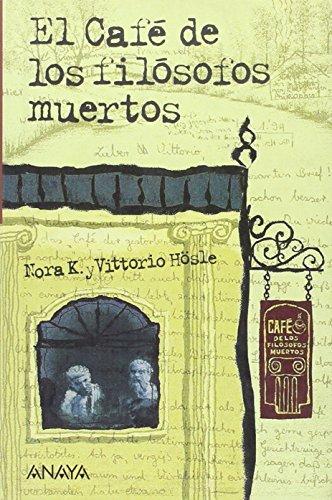 9788420782157: El Cafe de los filosofos muertos/ The Coffee of the Dead Philosophers (Spanish Edition)