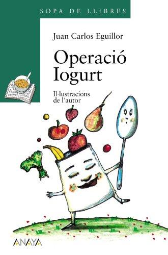 9788420782553: Operació Iogurt (Literatura Infantil (6-11 Años) - Sopa De Libros (C. Valenciana))