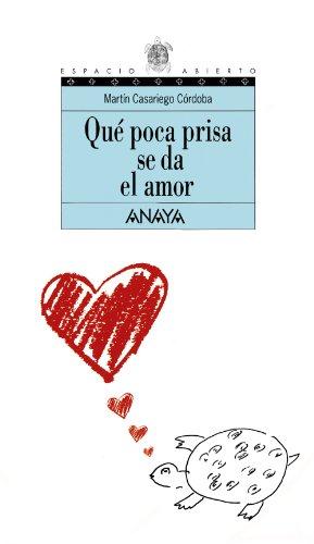 9788420782768: Que Poca Prisa Se Da El Amor (Espacio Abierto/ Open Space) (Spanish Edition)