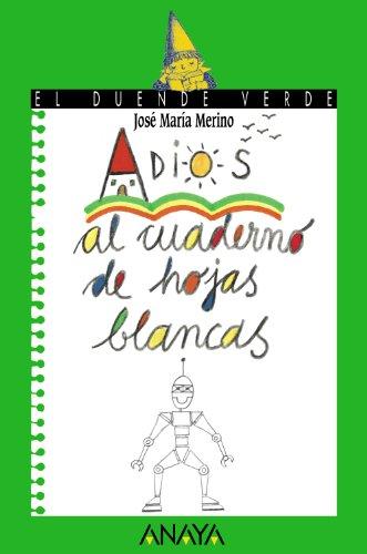 Adios al Cuaderno De Hojas Blancas/ Goodbye to the Notebook with Blank Pages (El Duende Verde ...