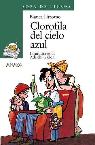 9788420790077: Clorofila del cielo azul / Chlorophyll from Blue Skies (Cuentos, Mitos Y Libros-Regalo) (Spanish Edition)