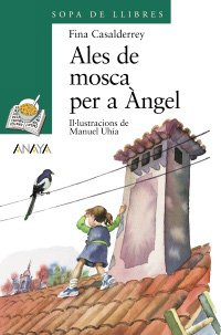 9788420790145: Ales de mosca per a angel / Angel Wings to Fly (Catalan Edition)