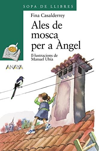 9788420790145: Ales de mosca per a Àngel (Cuentos, Mitos Y Libros-Regalo - Sopa De Llibres (Edición En Valenciano))
