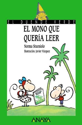 9788420790527: El mono que queria leer / The Monkey that Wanted to Read (El Duende Verde / the Green Elf) (Spanish Edition)
