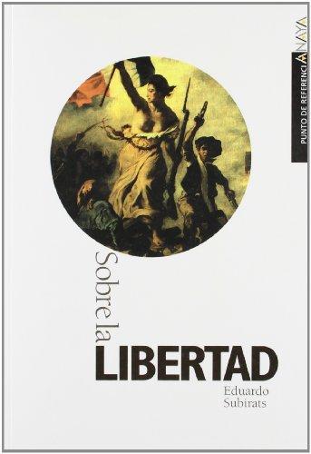 Sobre la libertad/ About Freedom (Spanish Edition): Subirats, Eduardo