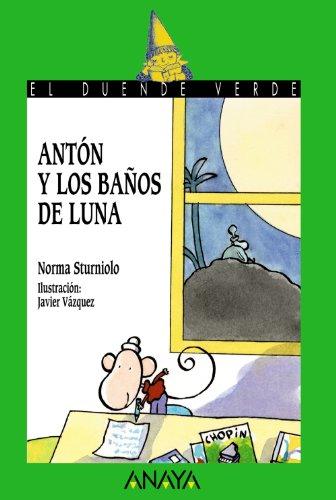 9788420792293: Antón y los baños de luna (Literatura Infantil (6-11 Años) - El Duende Verde)