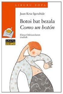 9788420792514: Botoi bat bezala / Como un botón (Libros Infantiles - Liburu Zopa (Edición En Euskera))