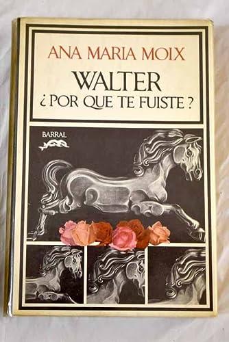 9788421102558: Walter ¿Por Qué Te Fuiste?