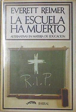 Resultat d'imatges de LA ESCUELA HA MUERTO