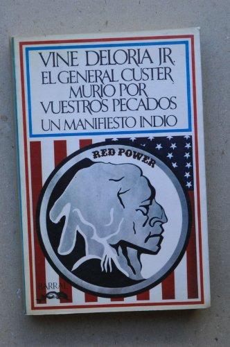 9788421103272: El general Custer murió por vuestros pecados : un manifiesto indio / Vine Deloria Jr. ; [traducción de H. Valentí]