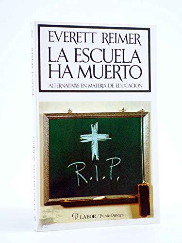 9788421103487: La escuela ha muerto
