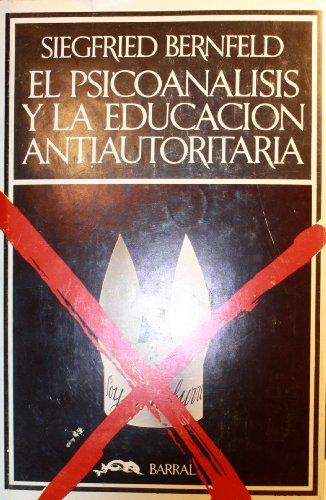 9788421120149: El Psicoanalisis y la Educacion Antiautoritaria
