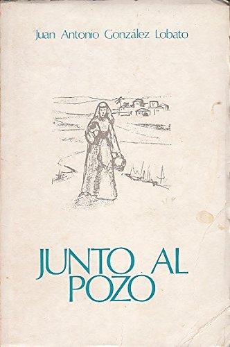 Junto al pozo: González Lobato, Juan