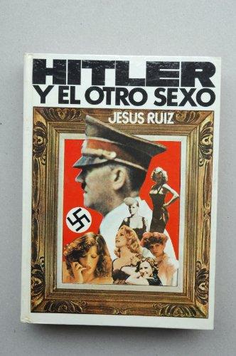 9788421401309: Hitler y el otro sexo / Jesús Ruiz