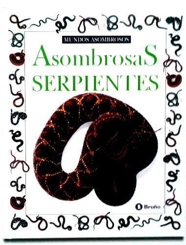 Asombrosas Serpientes / Amazing Snakes (Mundos Asombrosos): Parsons, Alexandra