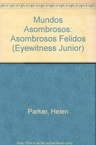 9788421613801: Asombrosos felinos: Asombrosos Felidos (Eyewitness Junior)