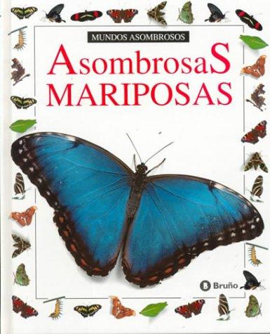 9788421615621: Asombrosas Mariposas (Coleccion