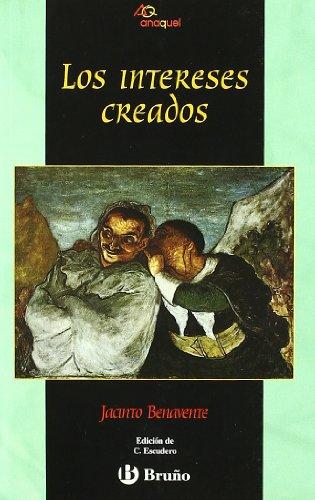 9788421616994: Los intereses creados (Castellano - Bruño - Anaquel)