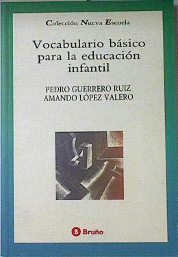 Vocabulario Básico Para La Educación Infantil - Pedro Guerrero Ruiz / Amando lópezValero