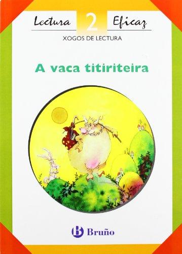 A vaca titiriteira: Lectura eficaz: Vol 2: Diaz, Jose Quintanal