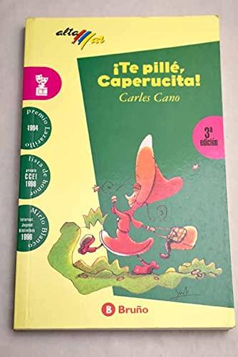 Te Pille, Caperucita/Gotcha, Little Red Reding Hood (Spanish Edition): Cano, Carles