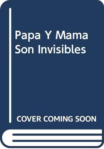 9788421631591: Papa Y Mama Son Invisibles (Spanish Edition)