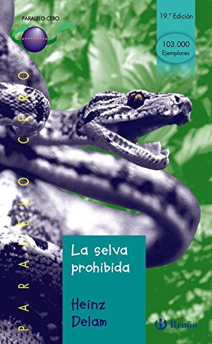 9788421631874: La selva prohibida (Castellano - Juvenil - Paralelo Cero)